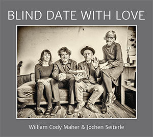 William Cody Maher & Jochen Seiterle - Blind Date With Love